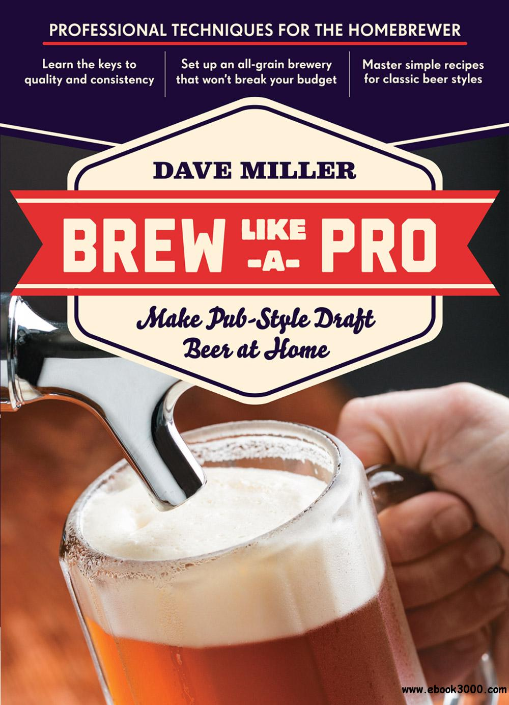 Brew Like a Pro: Make Pub-Style Draft Beer at Home free download