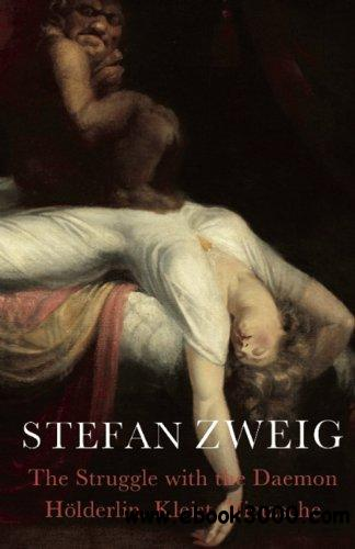 The Struggle with the Daemon: Holderlin, Kleist, and Nietzsche free download