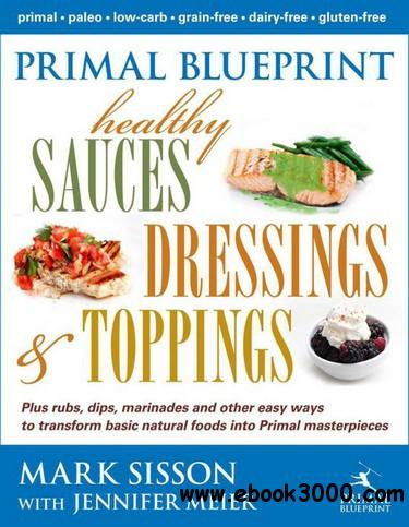 Primal Blueprint Healthy Sauces, Dressings and Toppings free download