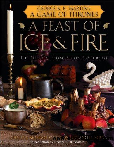 A Feast of Ice and Fire: The Official Game of Thrones Companion Cookbook free download