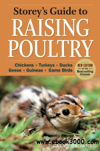 Storey's Guide to Raising Poultry, 4th Edition: Chickens, Turkeys, Ducks, Geese, Guineas, Gamebirds free download