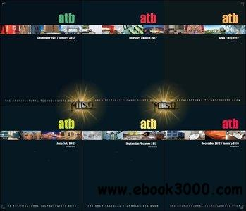 The Architectural Technologists Book (at:b) - Full Year 2012 Issues Collection download dree