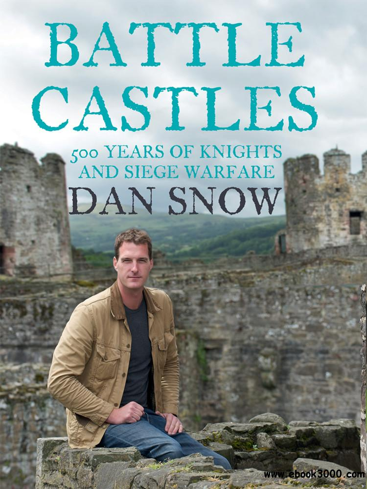 Battle Castles: 500 Years of Knights and Siege Warfare free download