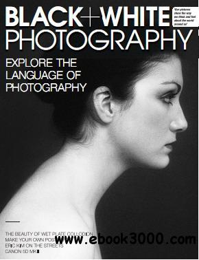 Black + White Photography Magazine September 2012 free download