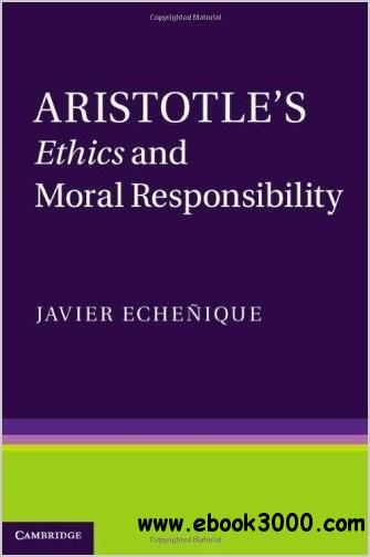 Aristotle's Ethics and Moral Responsibility free download