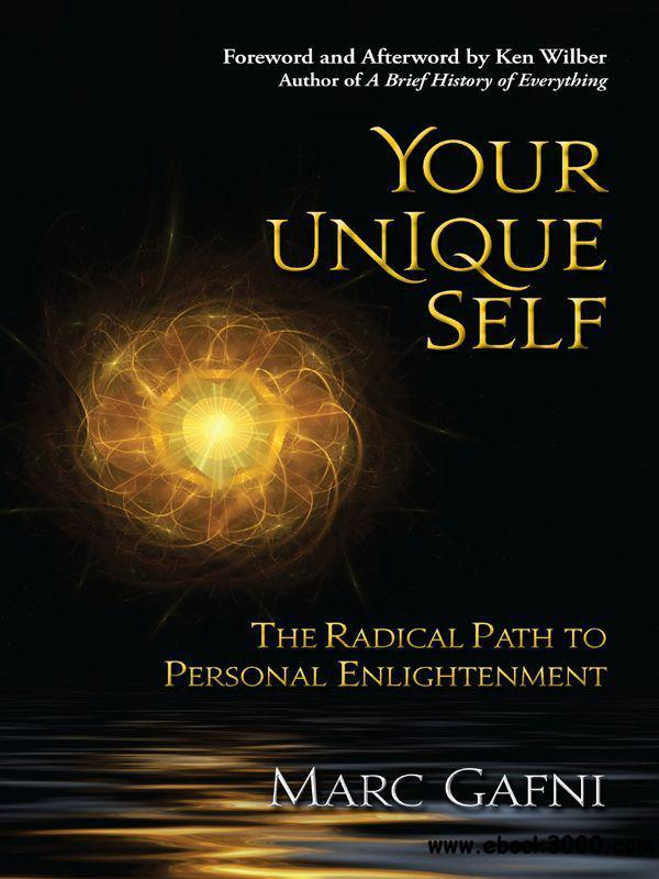 Your Unique Self: The Radical Path to Personal Enlightenment free download