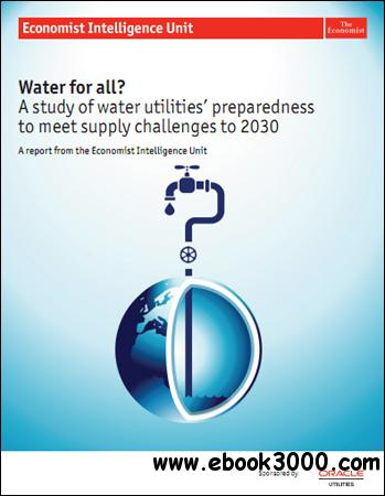 The Economist (Intelligence Unit) - Water for All ? (2012) free download