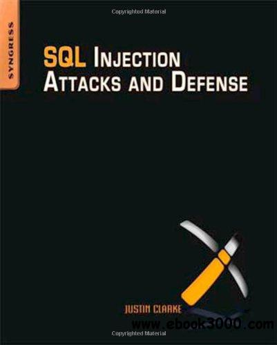 SQL Injection Attacks and Defense, Second Edition free download