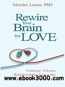Rewire Your Brain For Love: Creating Vibrant Relationships Using the Science of Mindfulness free download