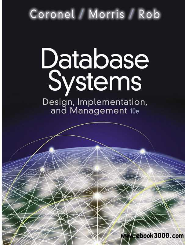 Database Systems: Design, Implementation, and Management free download