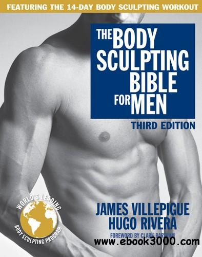 The Body Sculpting Bible for Men, Third Edition: The Way to Physical Perfection free download