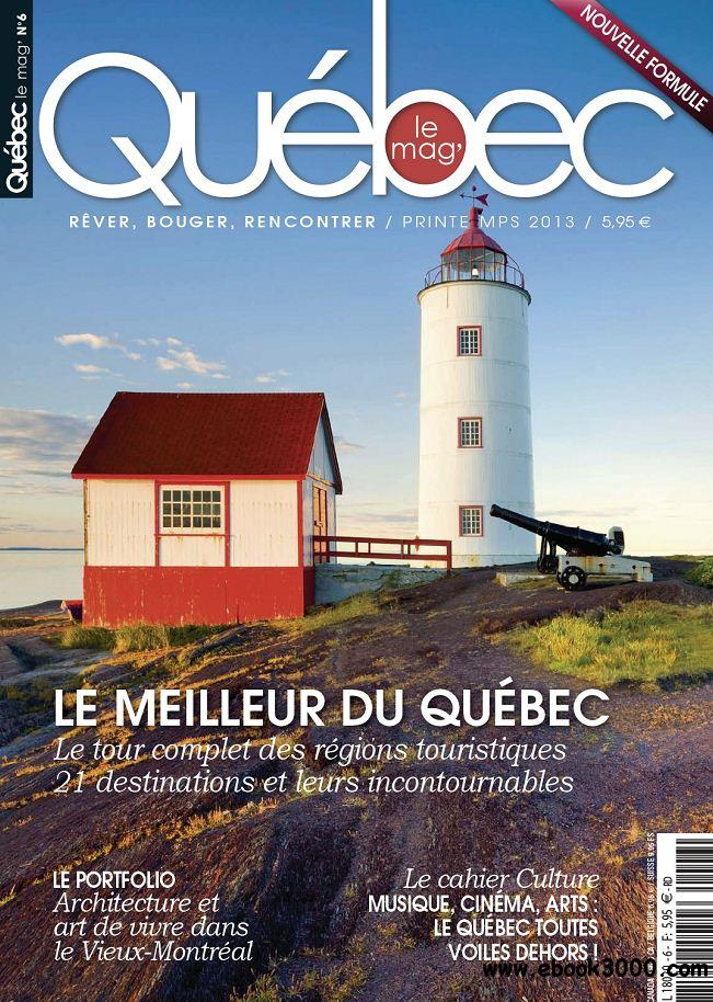 Quebec Le Mag' 6 - Printemps 2013 free download