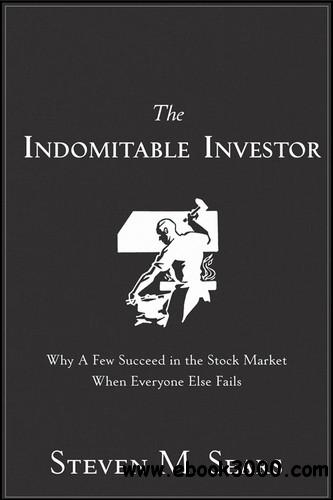 The Indomitable Investor: Why a Few Succeed in the Stock Market When Everyone Else Fails free download