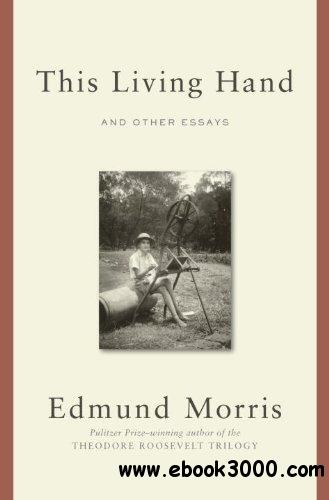 This Living Hand: And Other Essays download dree
