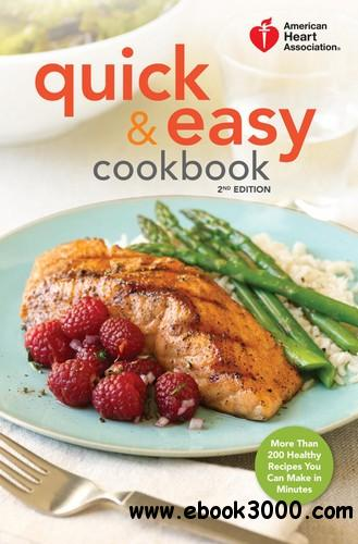 American Heart Association Quick & Easy Cookbook, 2nd Edition: More Than 200 Healthy Recipes You Can Make in Minutes free download
