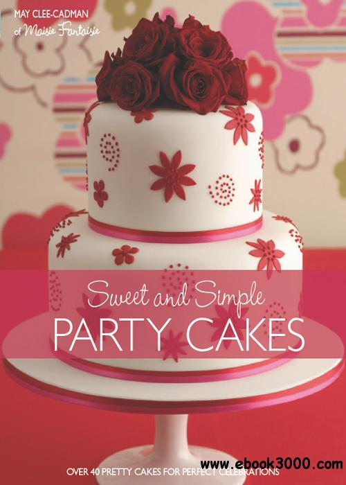 Sweet And Simple Party Cakes free download