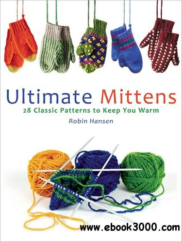 Ultimate Mittens: 28 Classic Patterns to Keep You Warm free download
