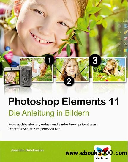Photoshop Elements 11: Die Anleitung in Bildern free download
