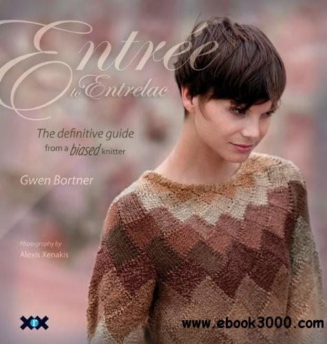 Entree to Entrelac: The Definitive Guide from a Biased Knitter free download