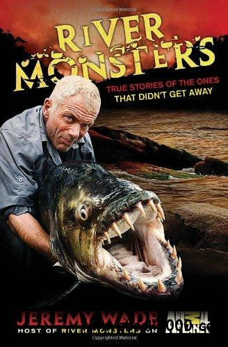 River Monsters: True Stories of the Ones that Didn't Get Away free download