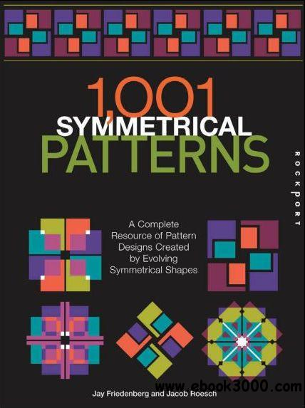 1001 Symmetrical Patterns: A Complete Resource of Pattern Designs free download