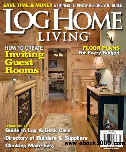 Log home living magazine march 2013 free ebooks download for Free home magazines