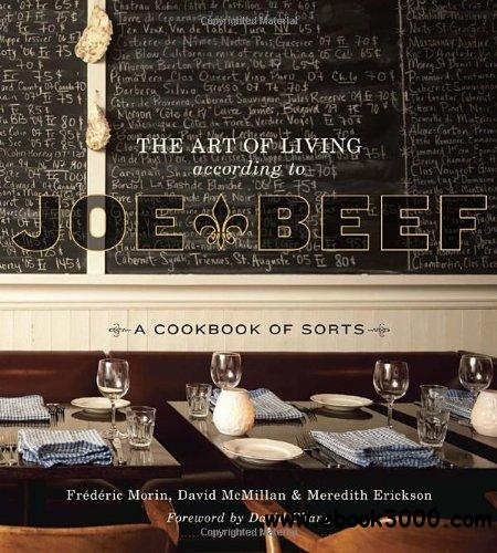 The Art of Living According to Joe Beef: A Cookbook of Sorts free download