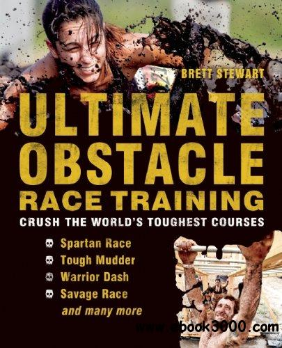 Ultimate Obstacle Race Training: Crush the World's Toughest Courses free download