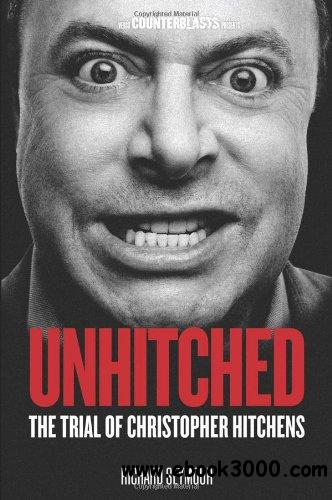Unhitched: The Trial of Christopher Hitchens free download
