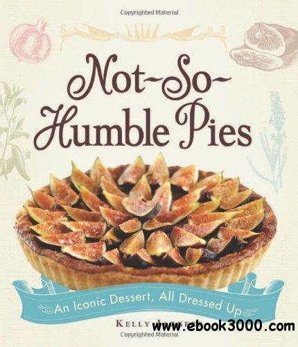 Not-So-Humble Pies: An iconic dessert, all dressed up free download