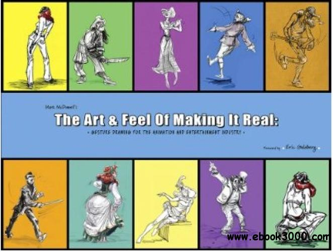 The Art and Feel of Making it Real: Gesture Drawing for the Animation and Entertainment Industry free download