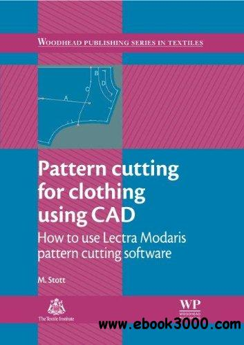 Pattern cutting for clothing using CAD: How to use Lectra Modaris pattern cutting software free download