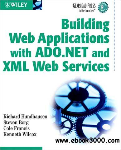 Building Web Applications with ADO.NET and XML Web Services free download