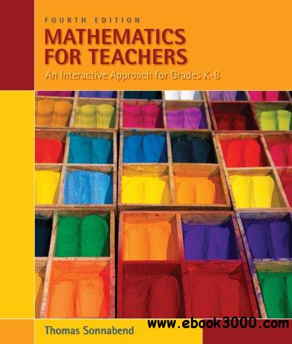 Mathematics for Teachers: An Interactive Approach for Grades K-8, 4 edition free download