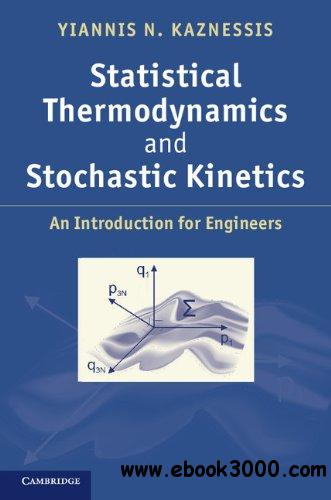 Statistical Thermodynamics and Stochastic Kinetics: An Introduction for Engineers free download