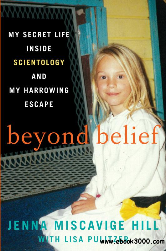 Beyond Belief: My Secret Life Inside Scientology and My Harrowing Escape free download