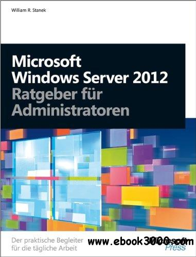 Microsoft Windows Server 2012 - Ratgeber fur Administratoren free download