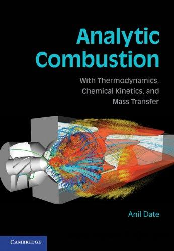 Analytic Combustion: With Thermodynamics, Chemical Kinetics and Mass Transfer free download