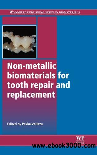 Non-metallic biomaterials for tooth repair and replacement free download
