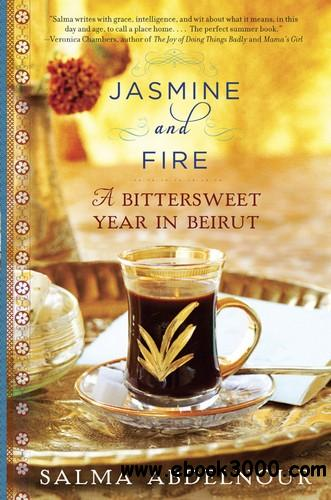 Jasmine and Fire: A Bittersweet Year in Beirut free download