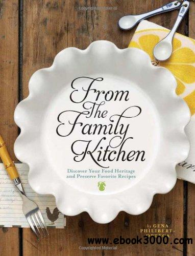 From the Family Kitchen: Discover Your Food Heritage and Preserve Favorite Recipes free download
