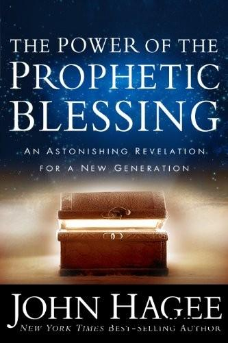 The Power of the Prophetic Blessing: An Astonishing Revelation for a New Generation free download