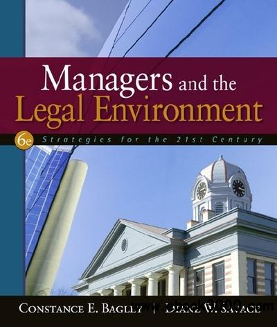 Managers and the Legal Environment: Strategies for the 21st Century, 6th Edition free download