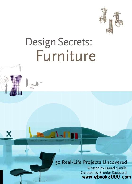 Design Secrets: Furniture: 50 Real-life Projects Uncovered free download