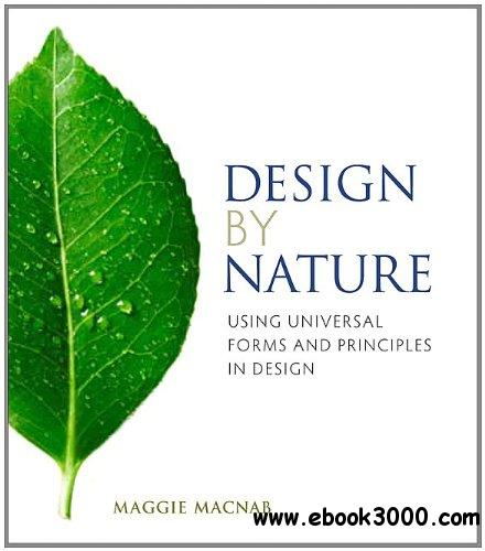 Design by Nature: Using Universal Forms and Principles in Design free download