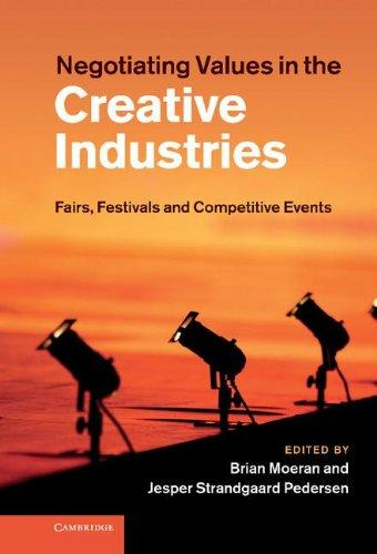 Negotiating Values in the Creative Industries: Fairs, Festivals and Competitive Events free download