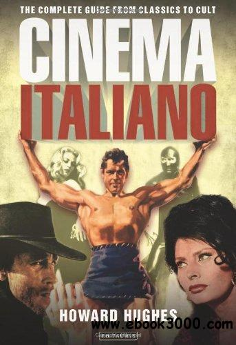 Cinema Italiano: The Complete Guide from Classics to Cult free download