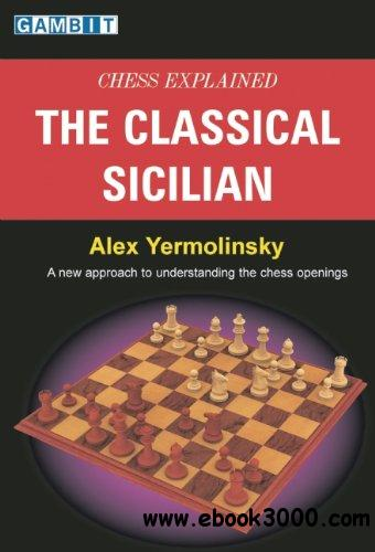 Chess Explained: The Classical Sicilian free download
