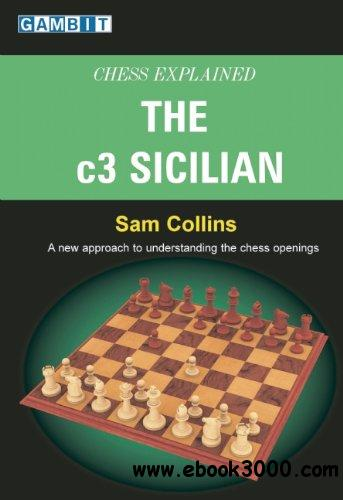 Chess Explained: The c3 Sicilian free download