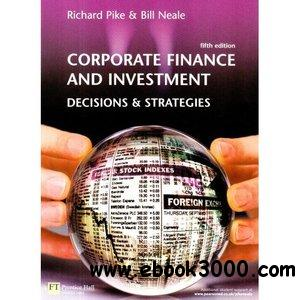 Corporate Finance and Investment: Decisions & Strategies free download